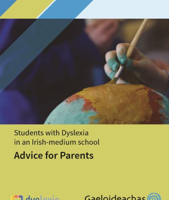 Students with Dyslexia in Irish-medium / Gaeltacht Schools – Resources and Supports for Parents