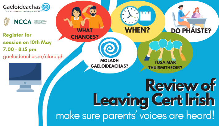 Review of Leaving Cert Irish – make sure parents' voices are heard!