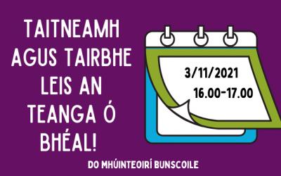 Taitneamh agus Tairbhe leis an Teanga Ó Bhéal!