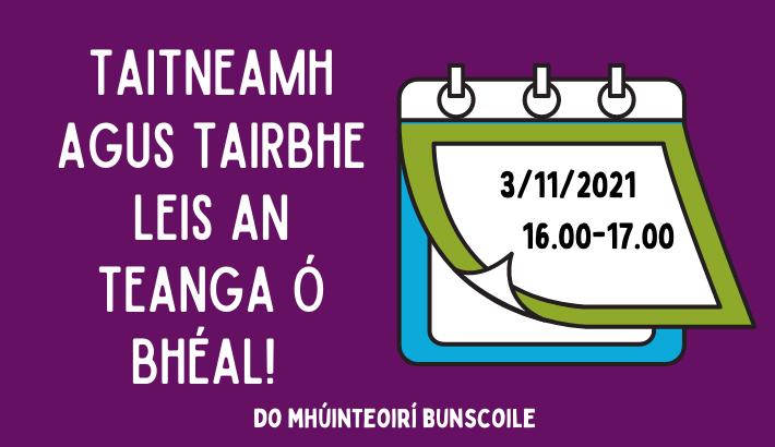 Taitneamh agus Tairbhe leis an Teanga Ó Bhéal