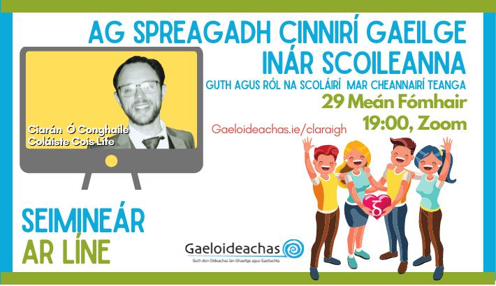 Ag Spreagadh Cinnirí Gaeilge inár Scoileanna: Guth agus Ról na Scoláirí mar Cheannairí Teanga